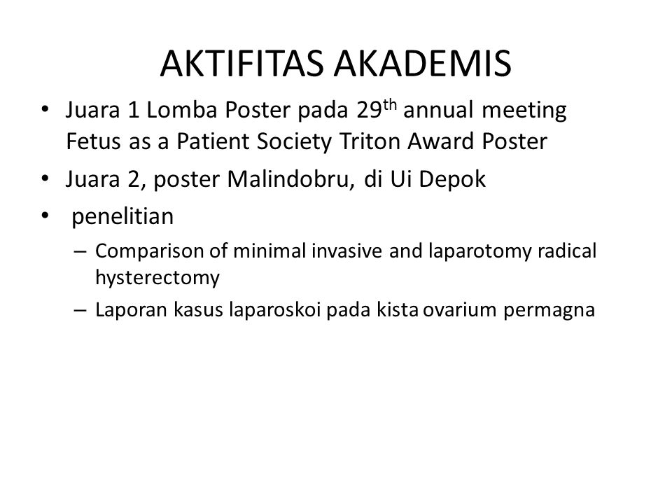AKTIFITAS AKADEMIS Juara 1 Lomba Poster pada 29th annual meeting Fetus as a Patient Society Triton Award Poster.