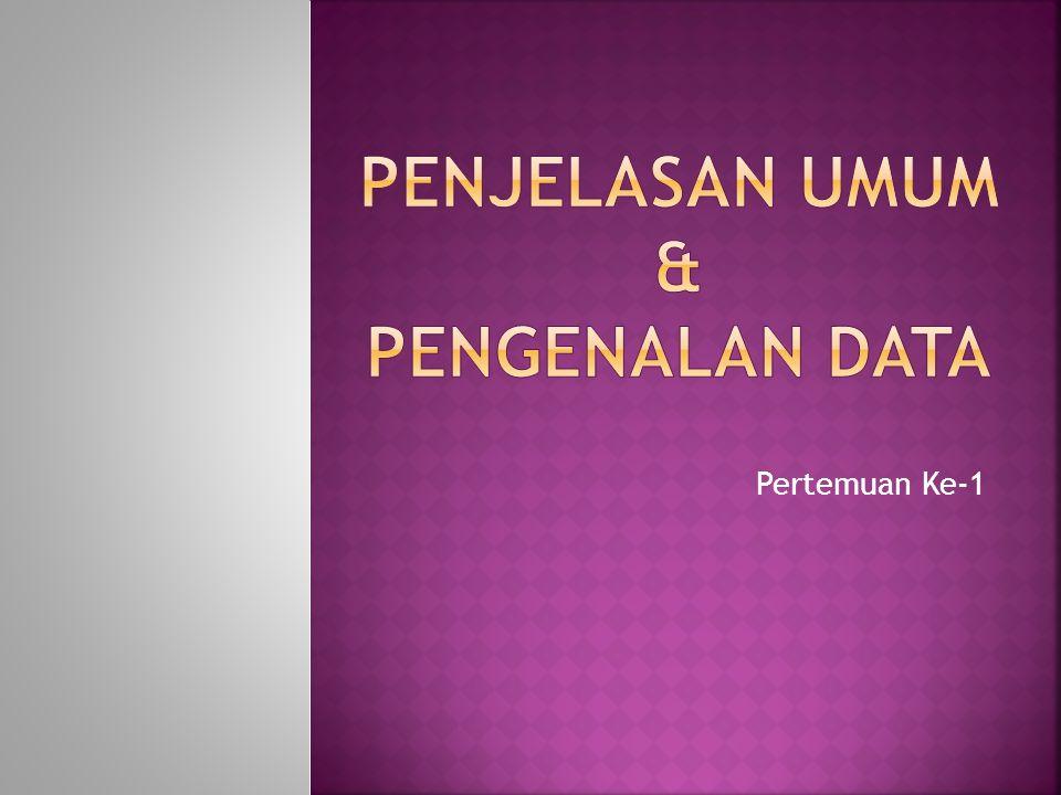 Penjelasan Umum & Pengenalan Data