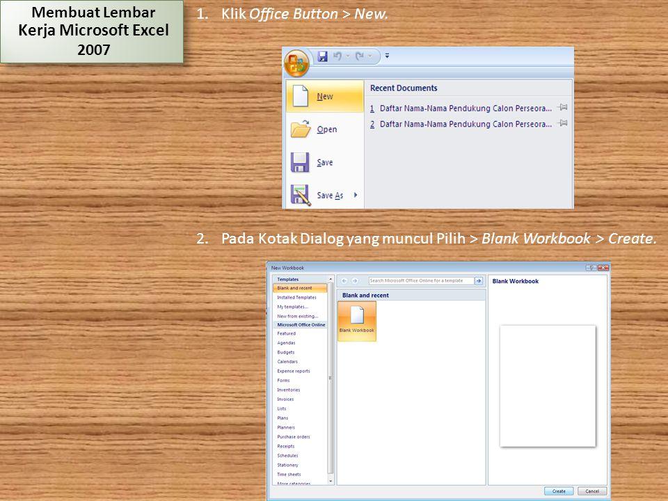 Kerja Microsoft Excel Membuat Lembar 2007 Klik Office Button > New.