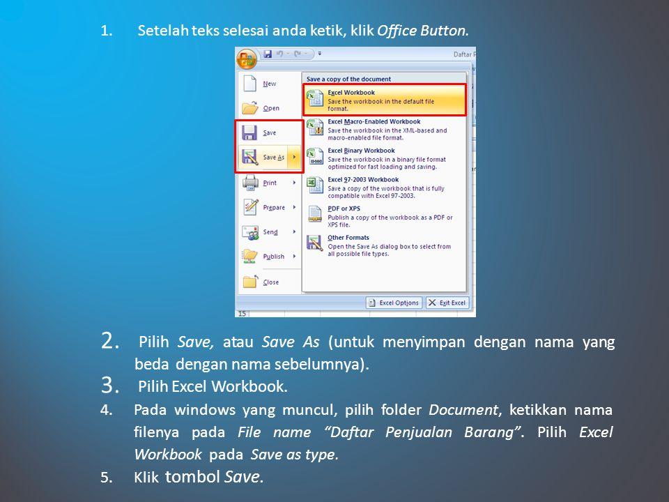 Setelah teks selesai anda ketik, klik Office Button.