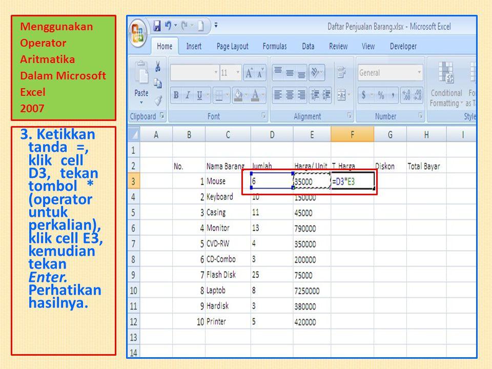Menggunakan Operator Aritmatika Dalam Microsoft Excel