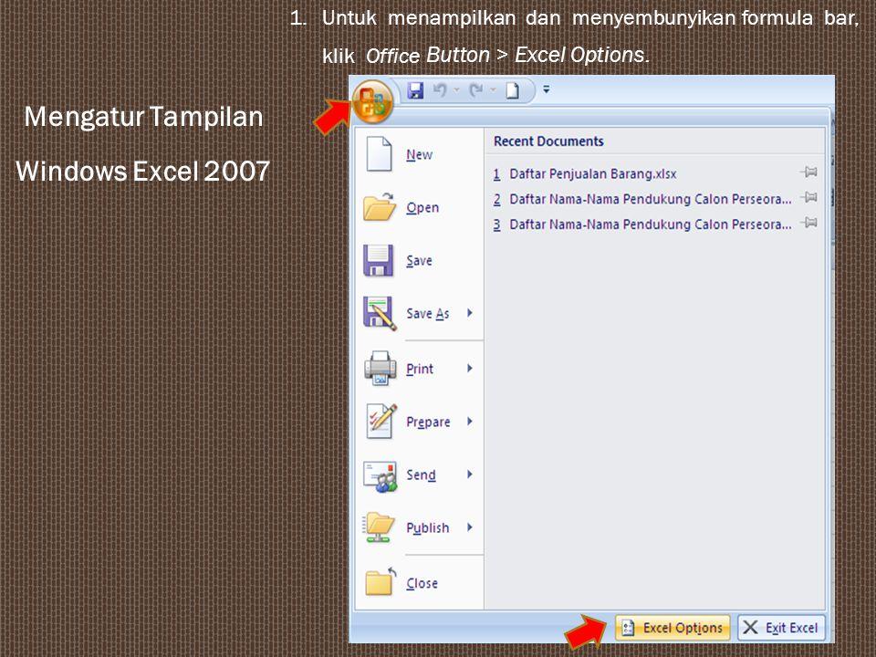 Windows Excel 2007 Mengatur Tampilan