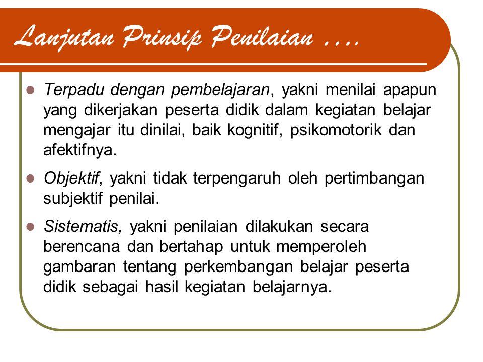 Lanjutan Prinsip Penilaian ….
