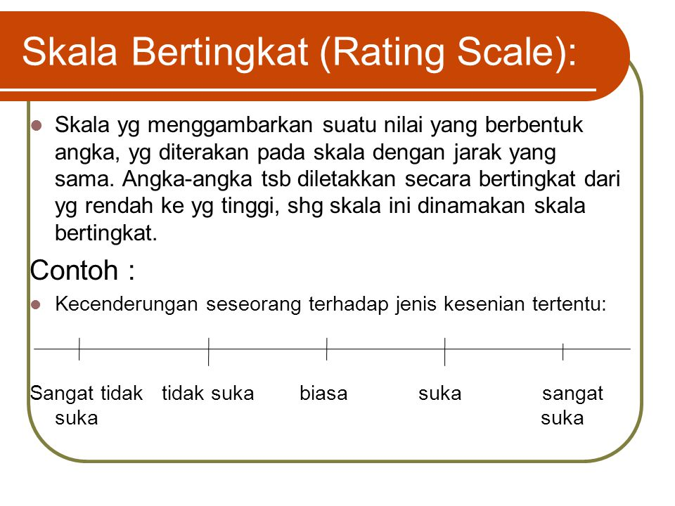 Skala Bertingkat (Rating Scale):