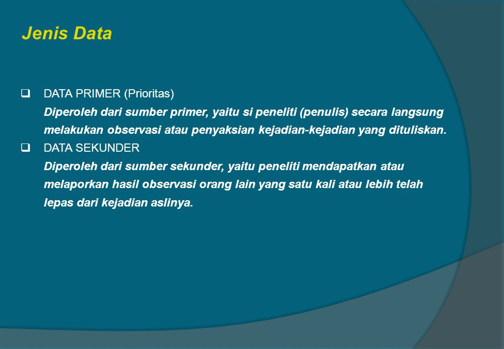 Jenis Data DATA PRIMER (Prioritas)