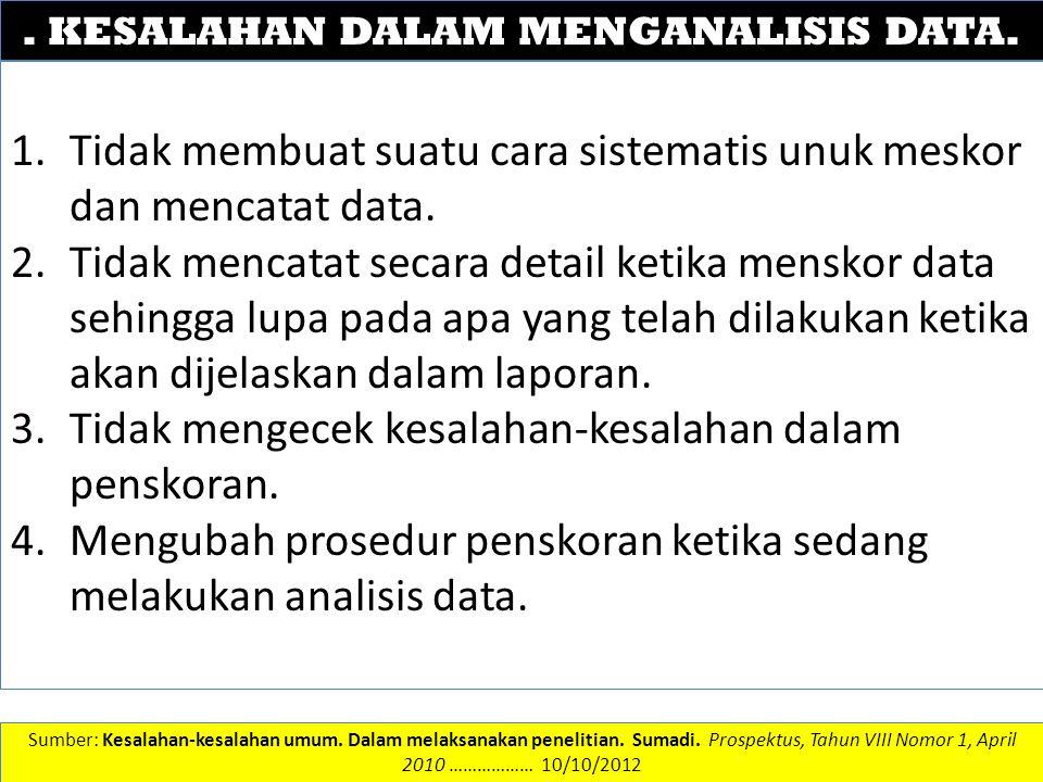 . KESALAHAN DALAM MENGANALISIS DATA.