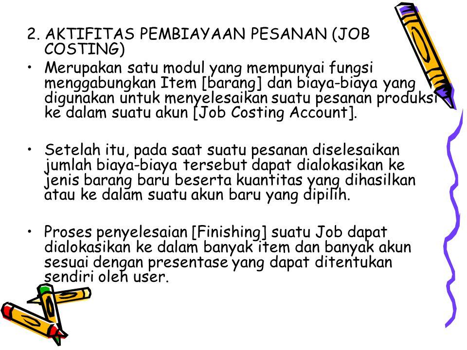 2. AKTIFITAS PEMBIAYAAN PESANAN (JOB COSTING)