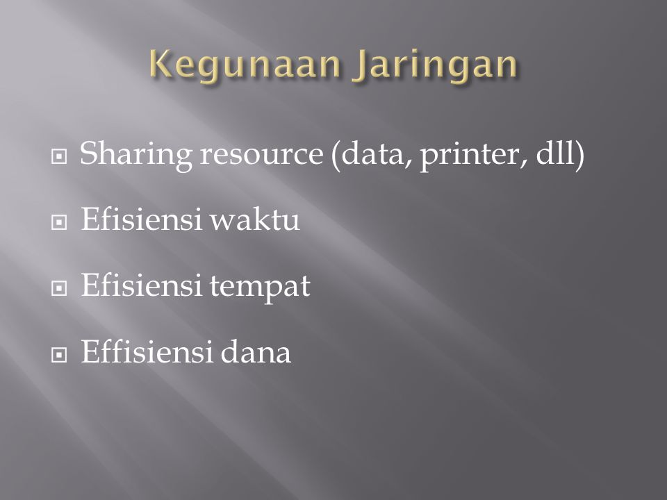 Kegunaan Jaringan Sharing resource (data, printer, dll)