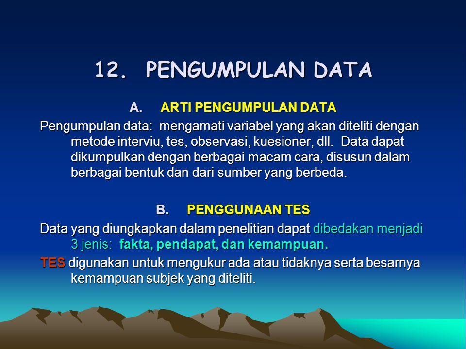 12. PENGUMPULAN DATA ARTI PENGUMPULAN DATA