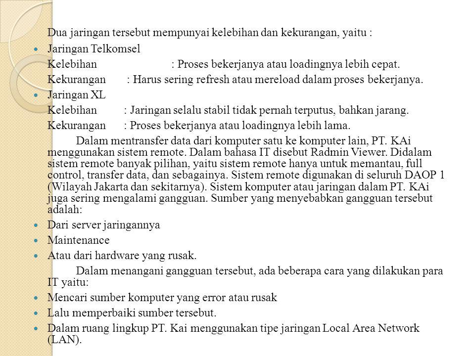 Dua jaringan tersebut mempunyai kelebihan dan kekurangan, yaitu :