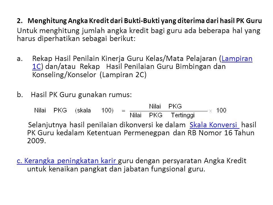 b. Hasil PK Guru gunakan rumus: