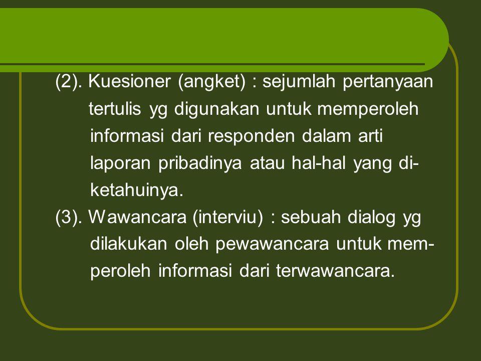 (2). Kuesioner (angket) : sejumlah pertanyaan