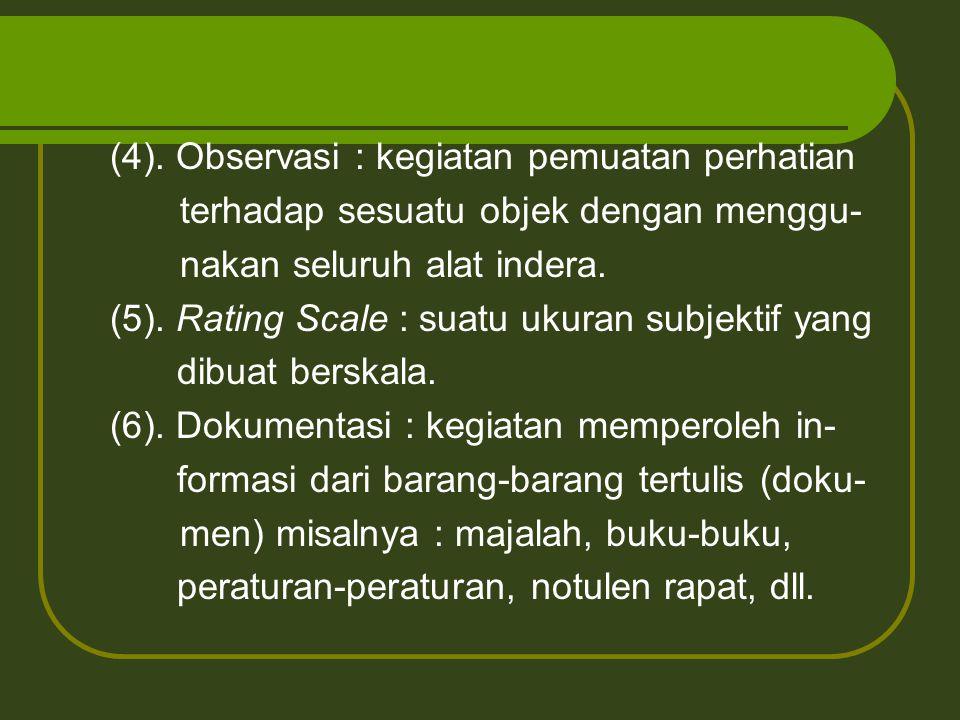 (4). Observasi : kegiatan pemuatan perhatian