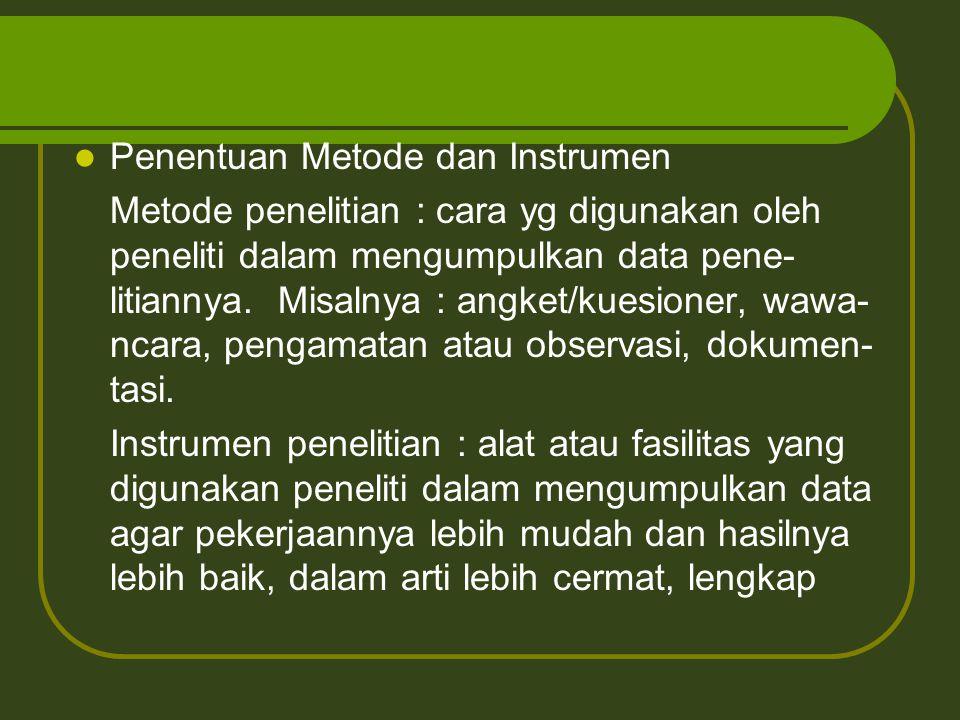 Penentuan Metode dan Instrumen