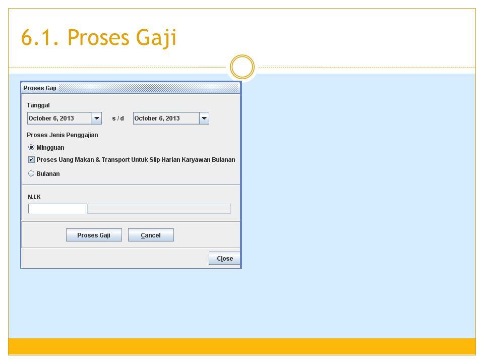 6.1. Proses Gaji