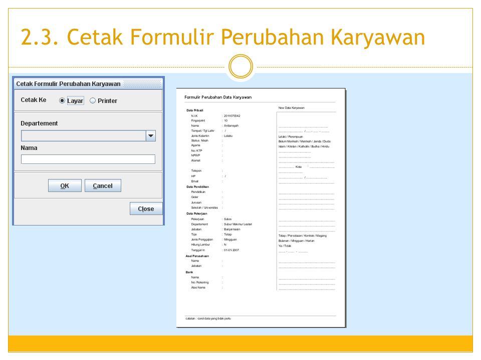 2.3. Cetak Formulir Perubahan Karyawan