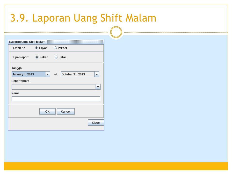3.9. Laporan Uang Shift Malam