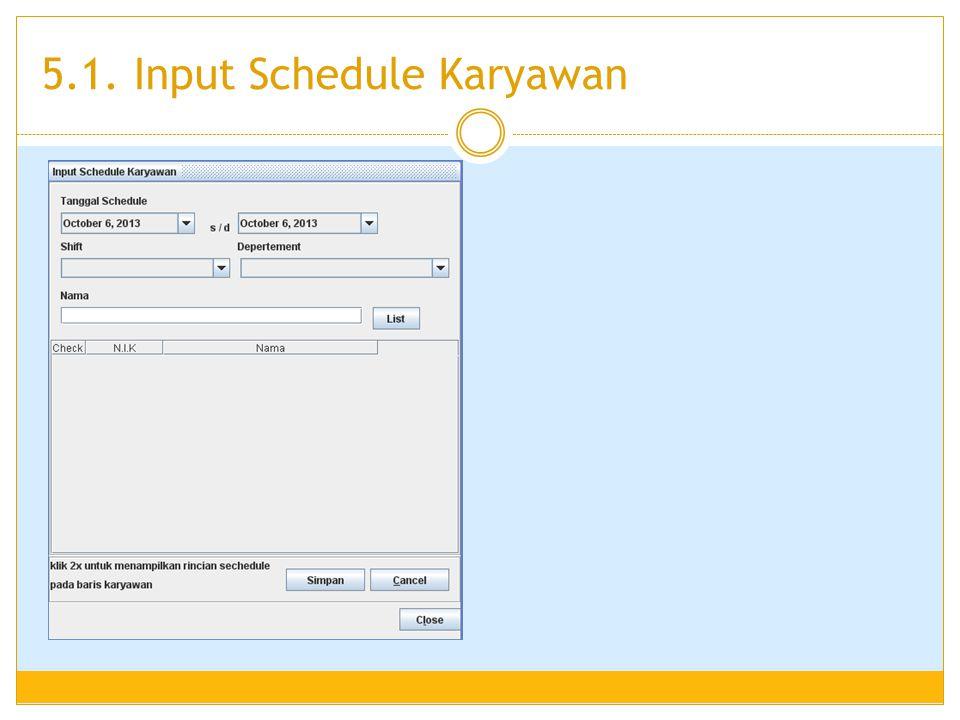 5.1. Input Schedule Karyawan