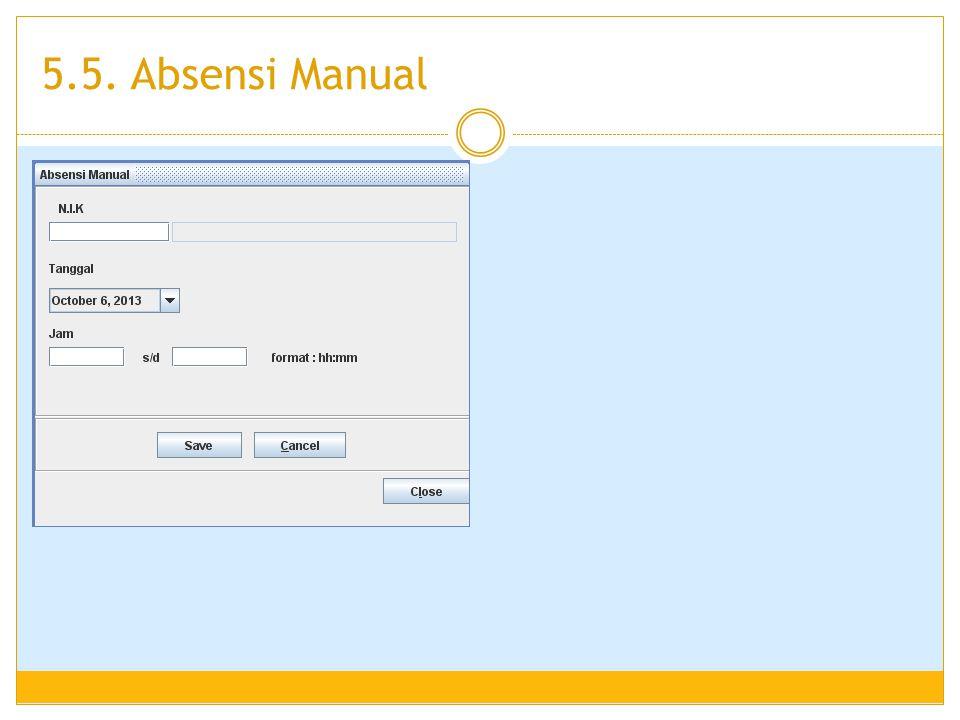 5.5. Absensi Manual