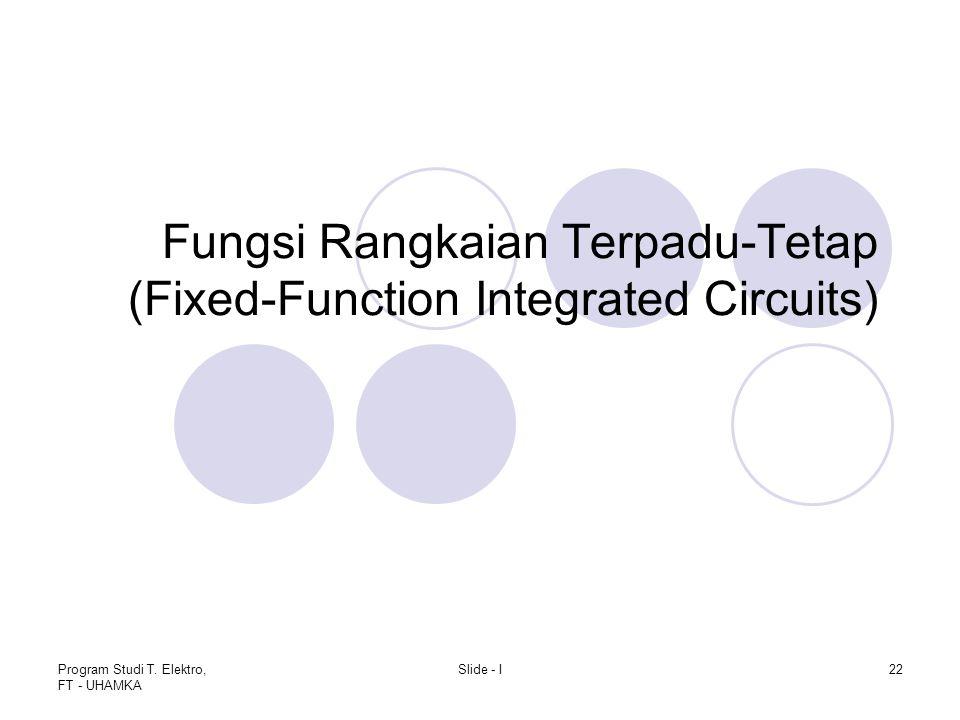 Fungsi Rangkaian Terpadu-Tetap (Fixed-Function Integrated Circuits)