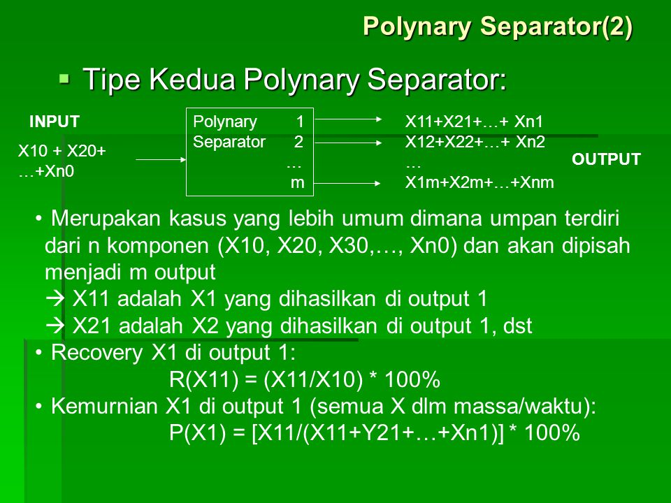 Tipe Kedua Polynary Separator: