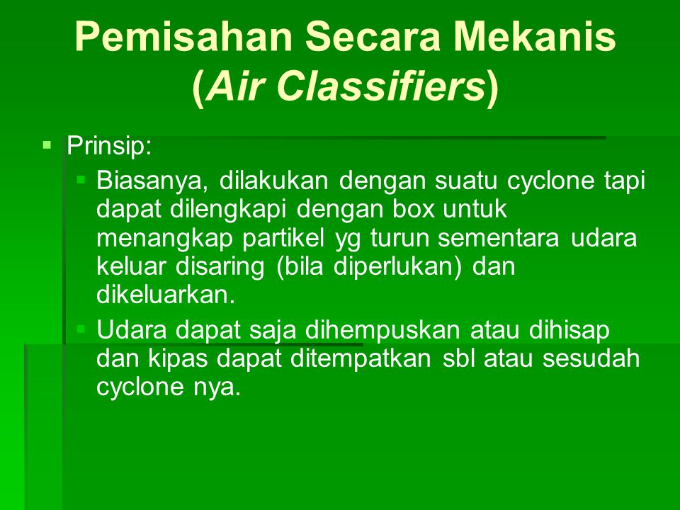 Pemisahan Secara Mekanis (Air Classifiers)
