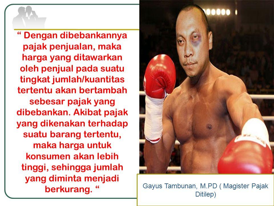 Gayus Tambunan, M.PD ( Magister Pajak Ditilep)