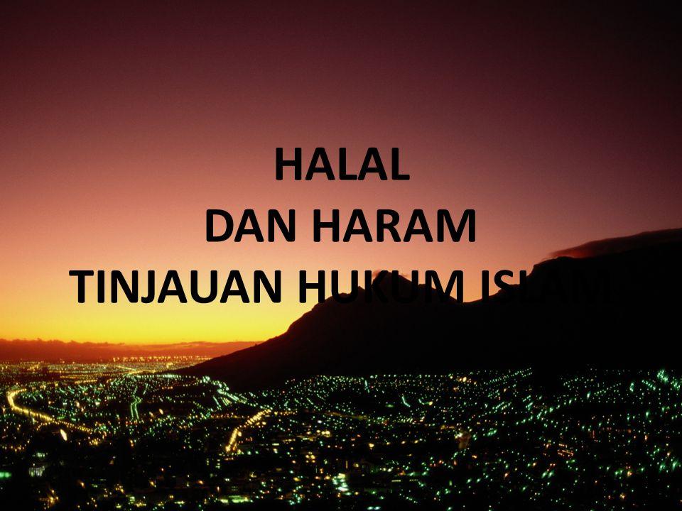 HALAL DAN HARAM TINJAUAN HUKUM ISLAM