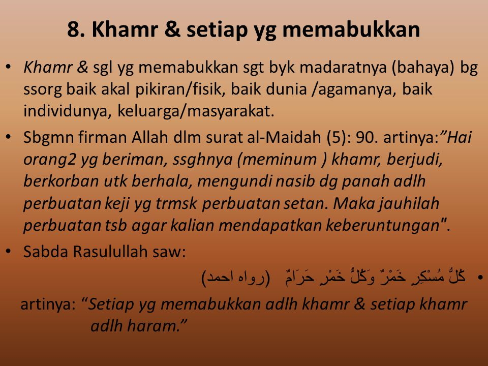8. Khamr & setiap yg memabukkan