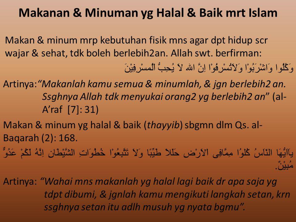Makanan & Minuman yg Halal & Baik mrt Islam