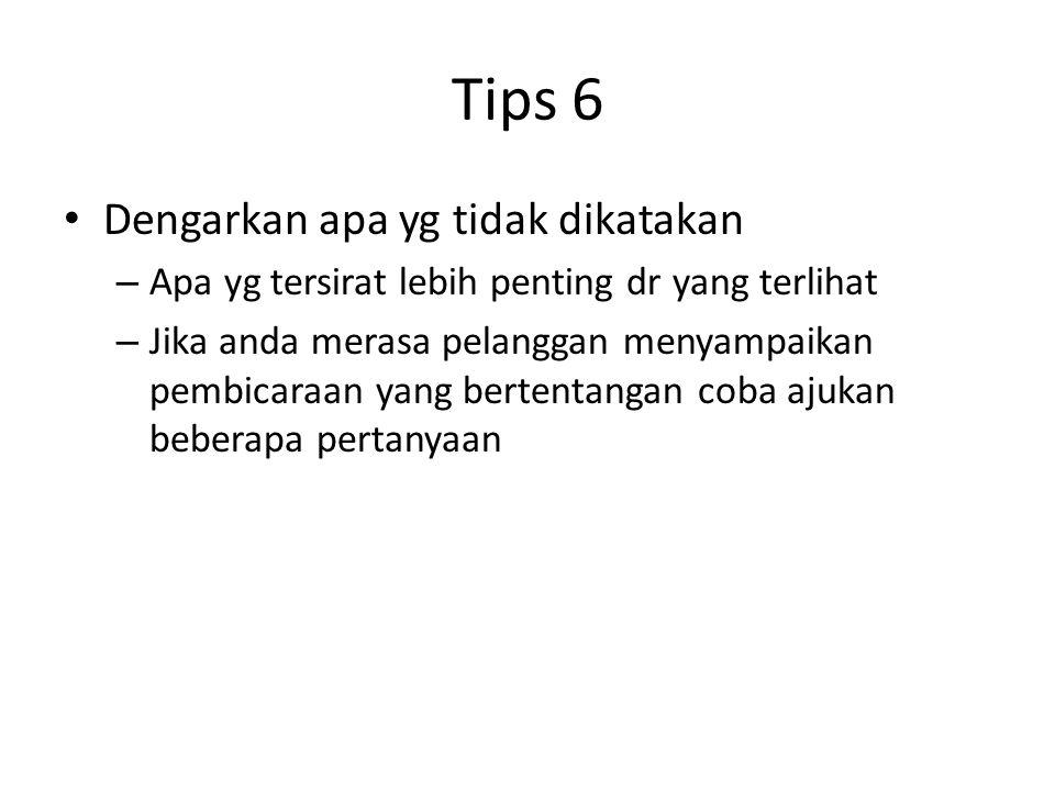 Tips 6 Dengarkan apa yg tidak dikatakan