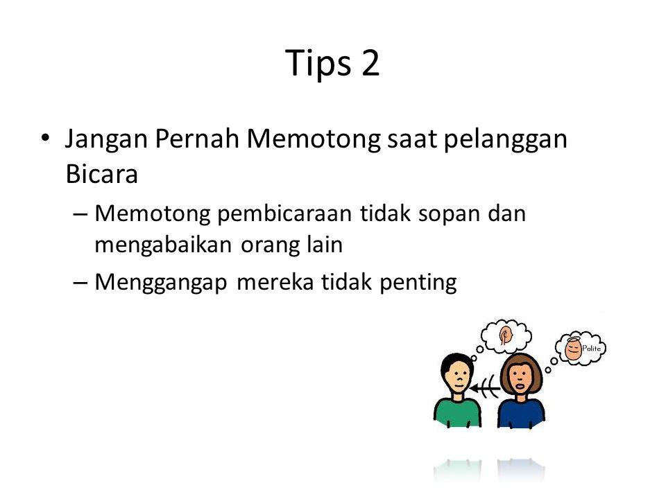 Tips 2 Jangan Pernah Memotong saat pelanggan Bicara