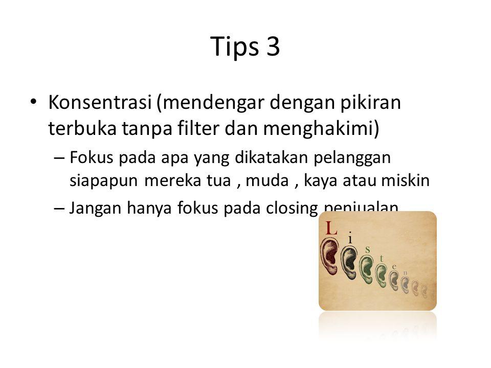 Tips 3 Konsentrasi (mendengar dengan pikiran terbuka tanpa filter dan menghakimi)