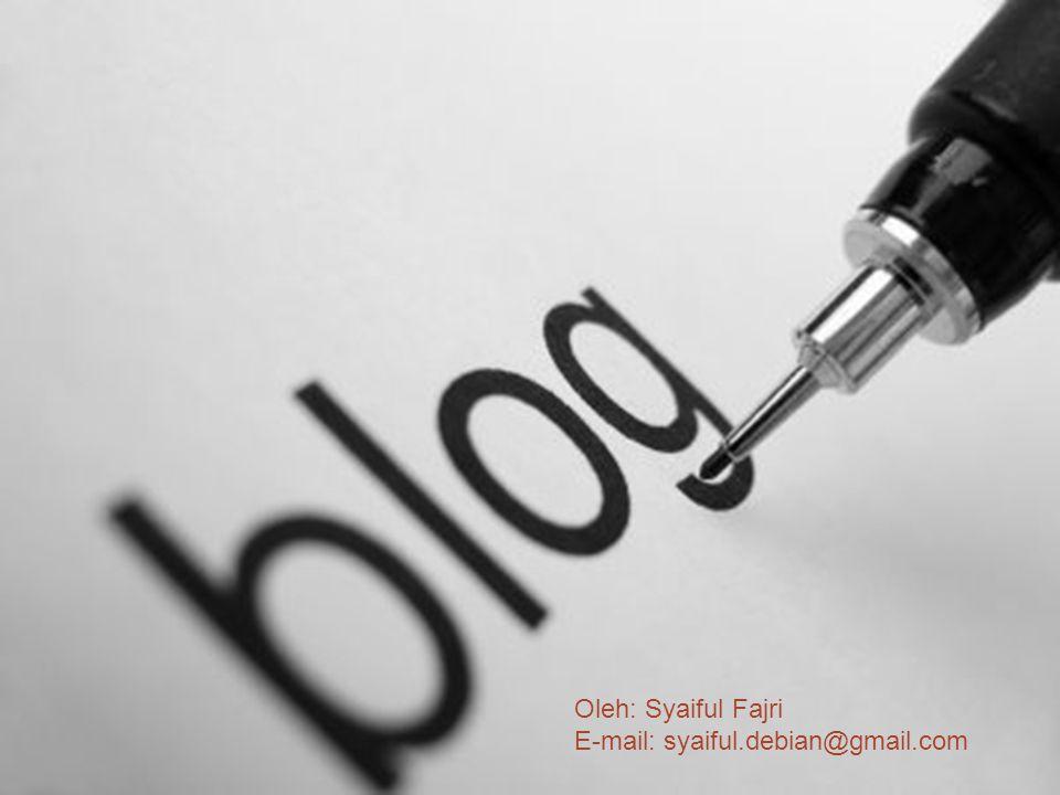 Oleh: Syaiful Fajri E-mail: syaiful.debian@gmail.com