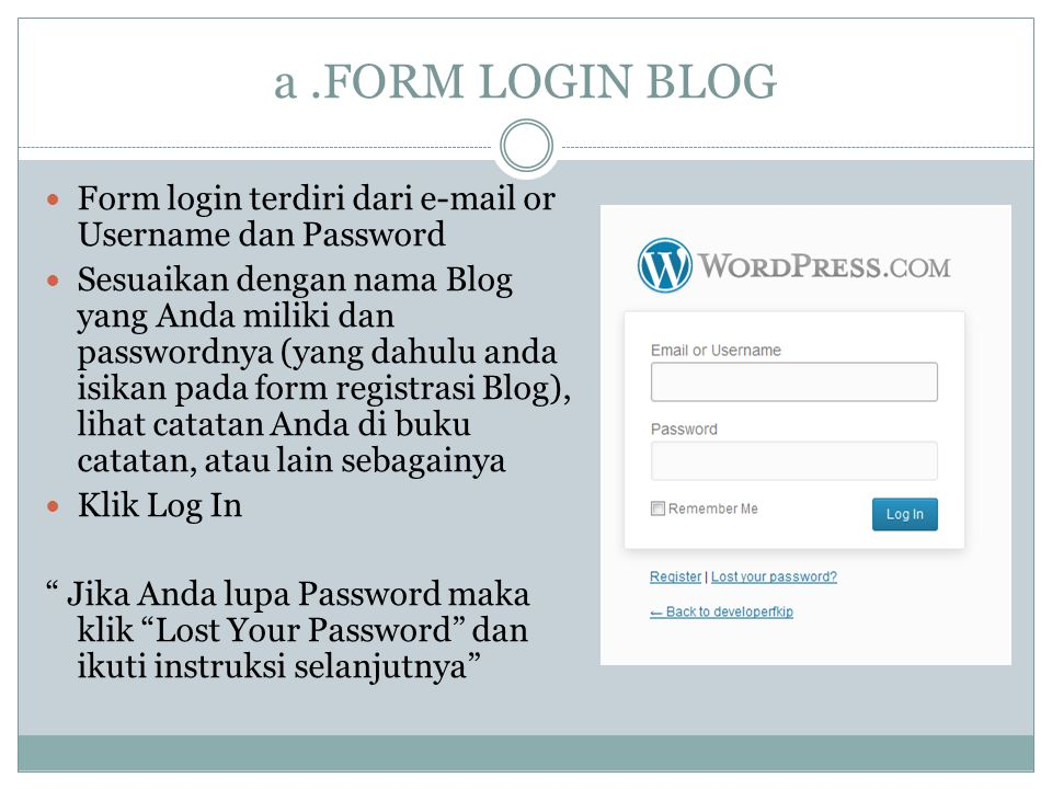 a .FORM LOGIN BLOG Form login terdiri dari e-mail or Username dan Password.
