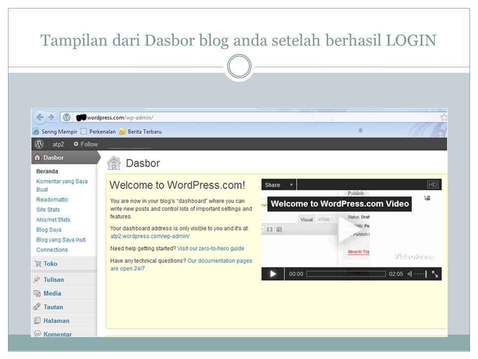 Tampilan dari Dasbor blog anda setelah berhasil LOGIN