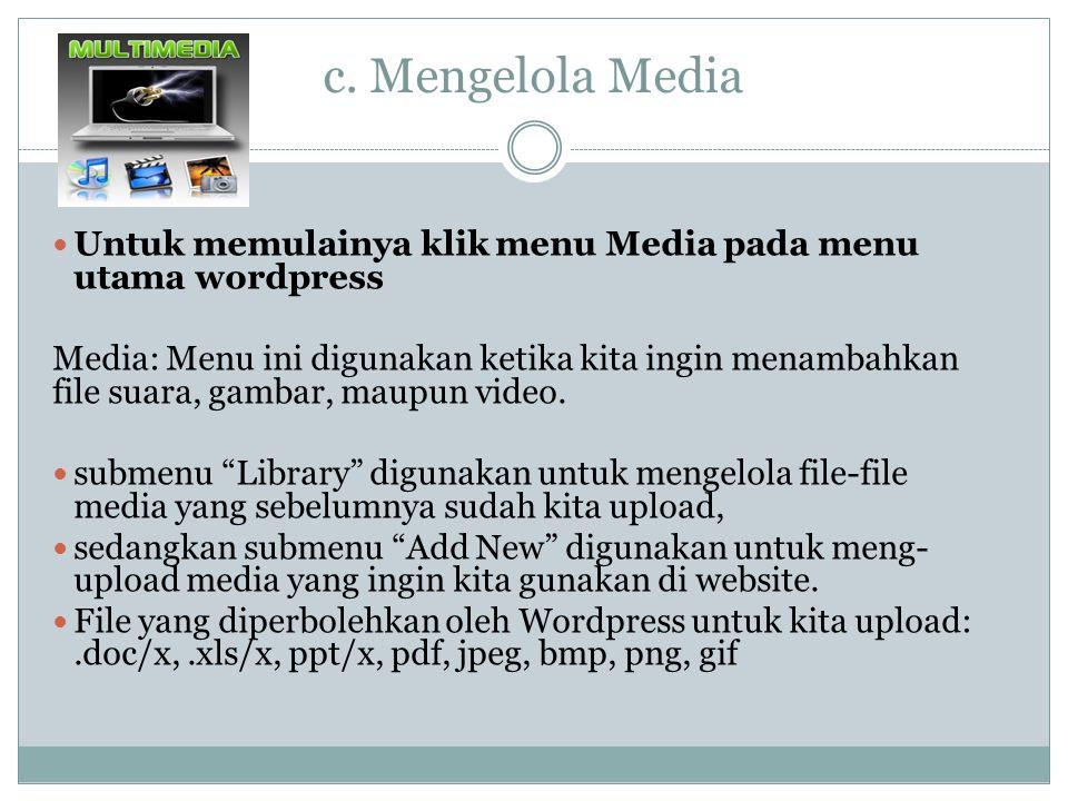 c. Mengelola Media Untuk memulainya klik menu Media pada menu utama wordpress.