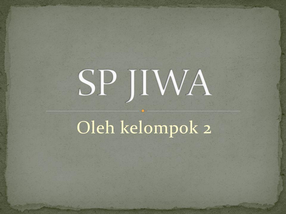 SP JIWA Oleh kelompok 2