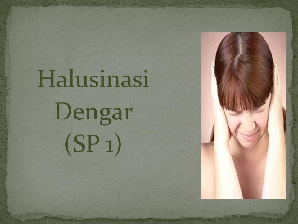 Halusinasi Dengar (SP 1)