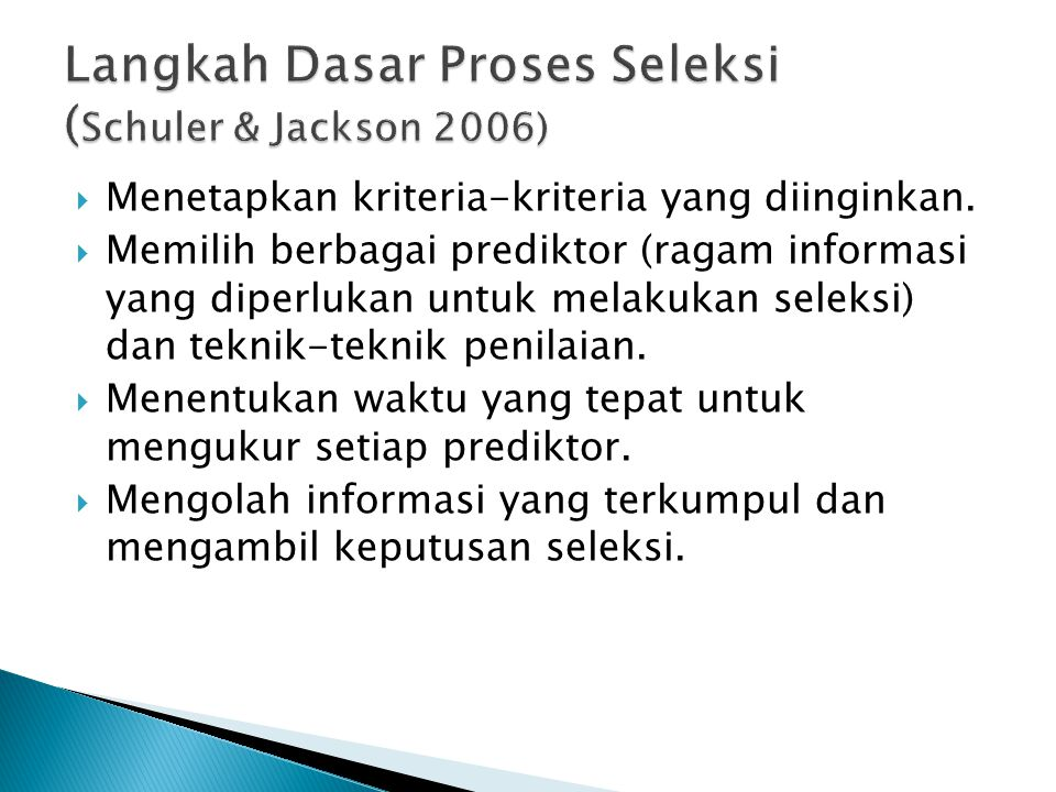 Langkah Dasar Proses Seleksi (Schuler & Jackson 2006)