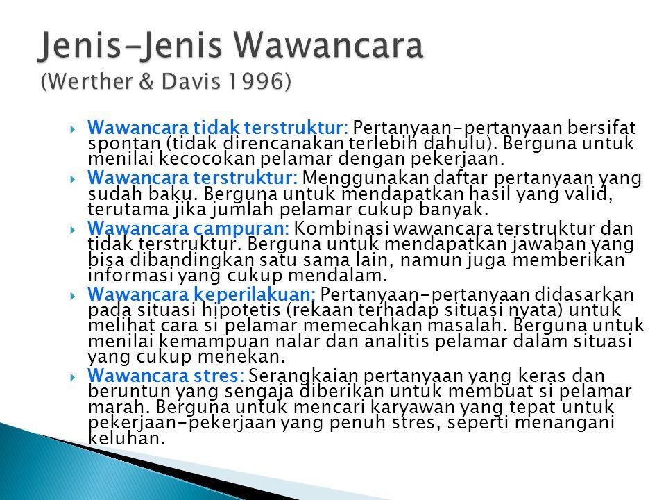 Jenis-Jenis Wawancara (Werther & Davis 1996)