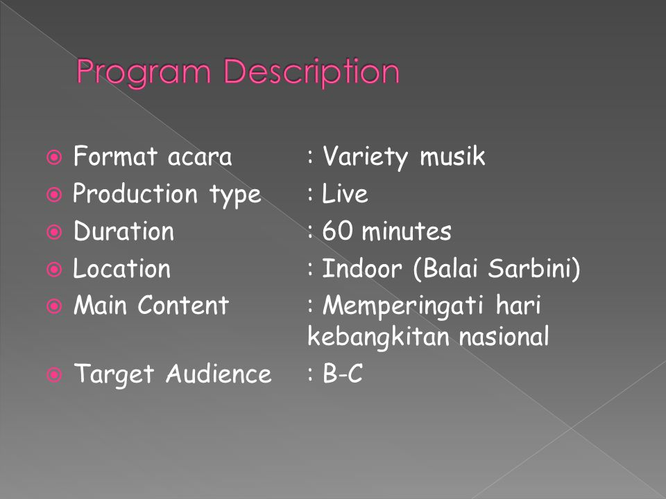 Program Description Format acara : Variety musik