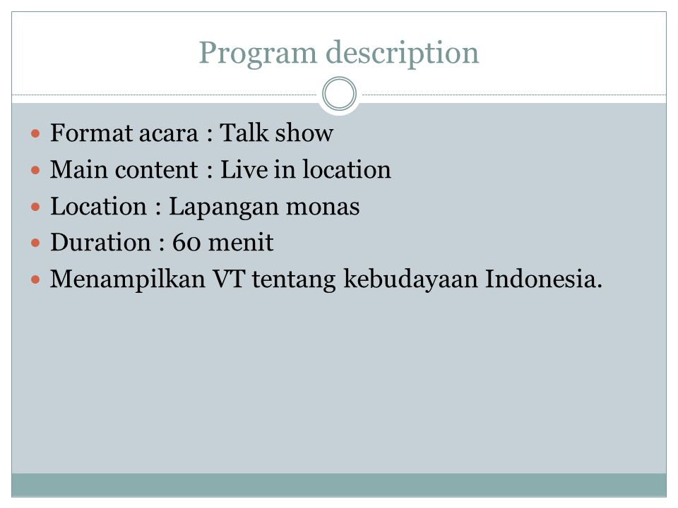 Program description Format acara : Talk show