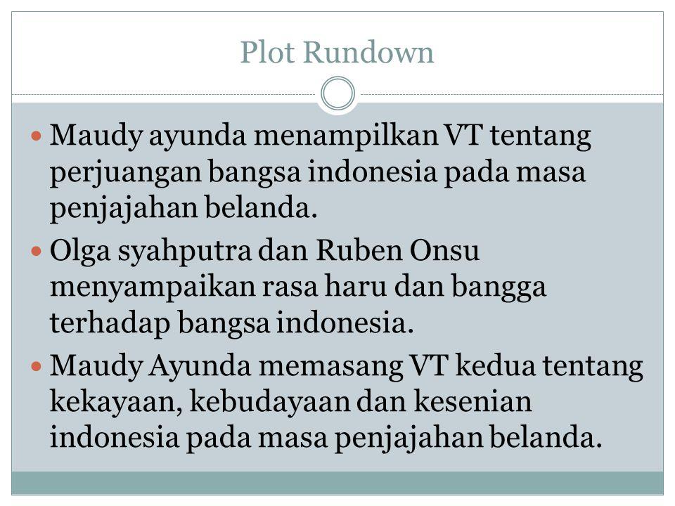 Plot Rundown Maudy ayunda menampilkan VT tentang perjuangan bangsa indonesia pada masa penjajahan belanda.