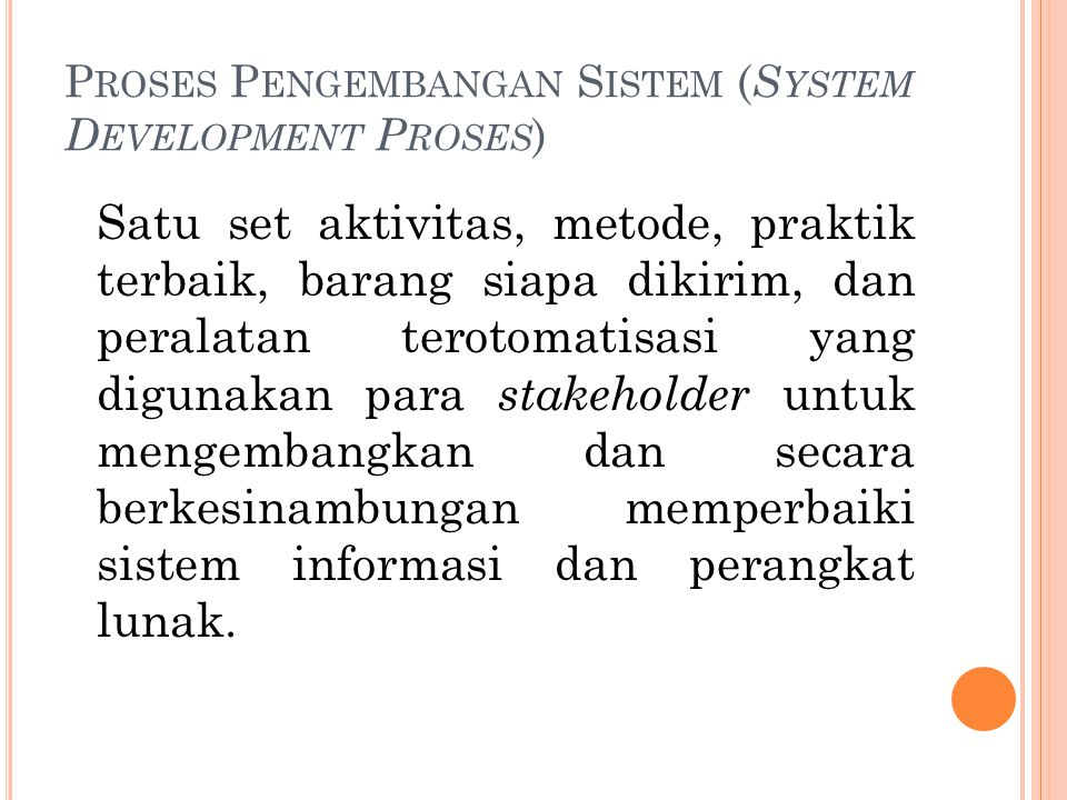 Proses Pengembangan Sistem (System Development Proses)
