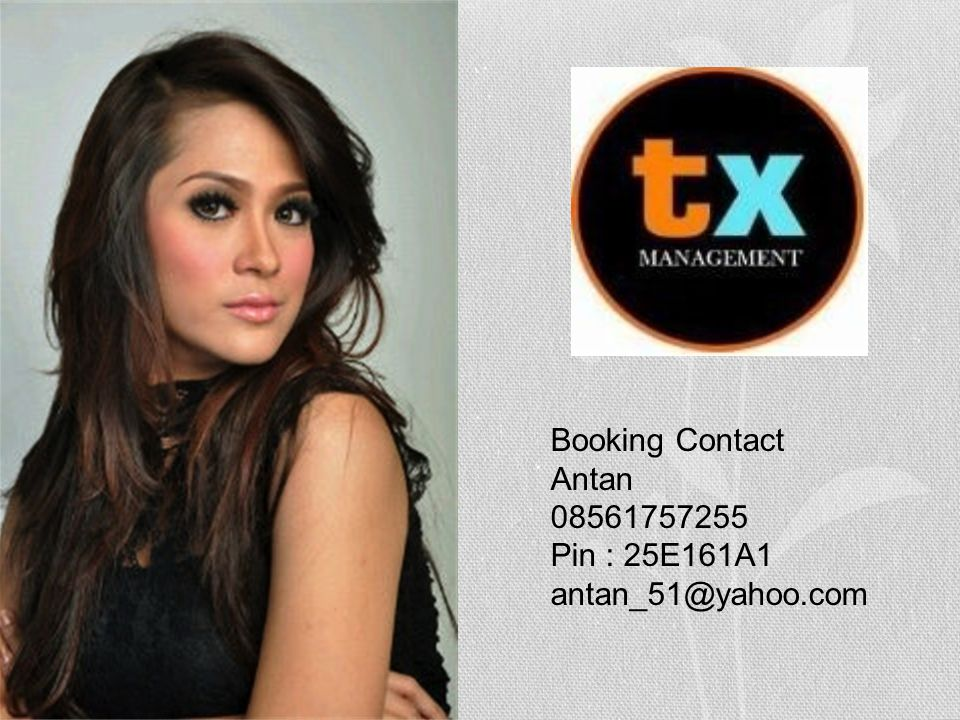 Booking Contact Antan 08561757255 Pin : 25E161A1 antan_51@yahoo.com