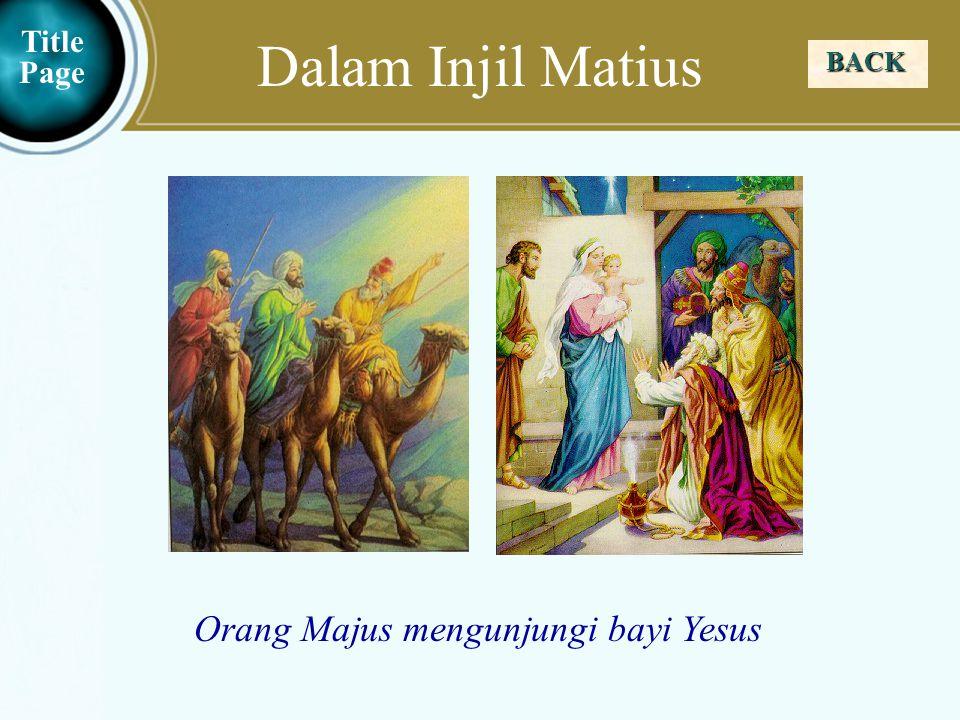Dalam Injil Matius Orang Majus mengunjungi bayi Yesus Title Page BACK