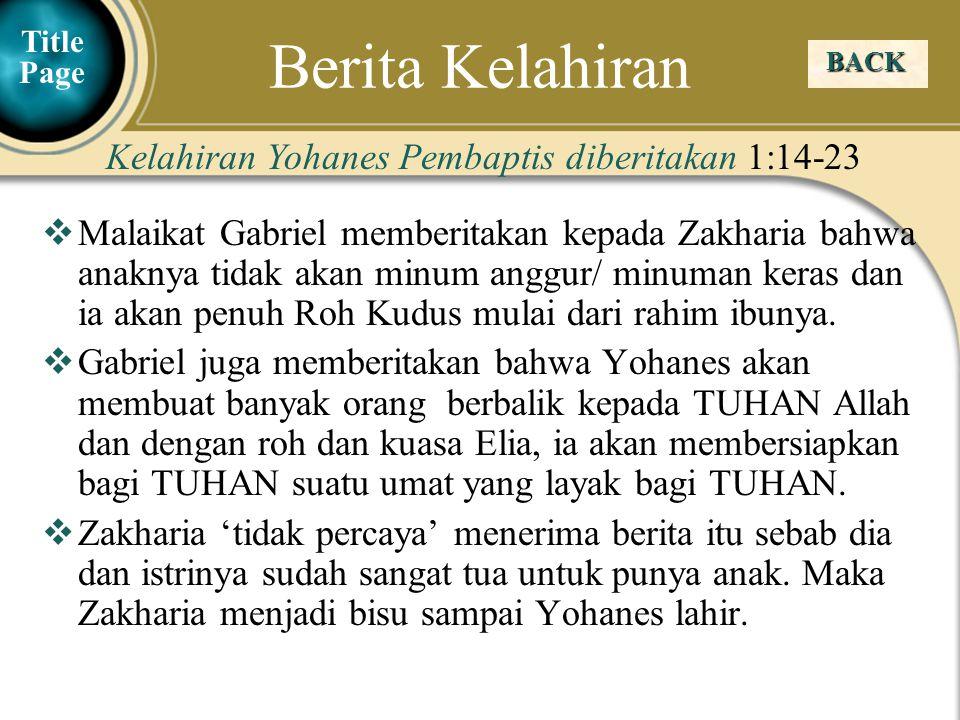 Berita Kelahiran Kelahiran Yohanes Pembaptis diberitakan 1:14-23
