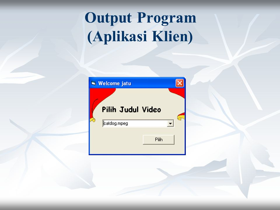 Output Program (Aplikasi Klien)