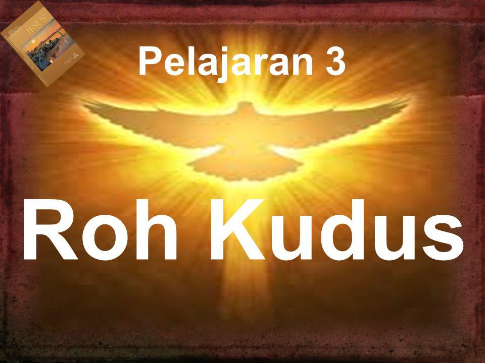 Pelajaran 3 Roh Kudus